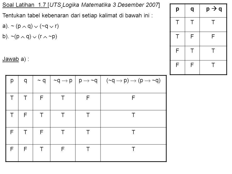 Soal Latihan 1.7 [UTS Logika Matematika 3 Desember 2007]